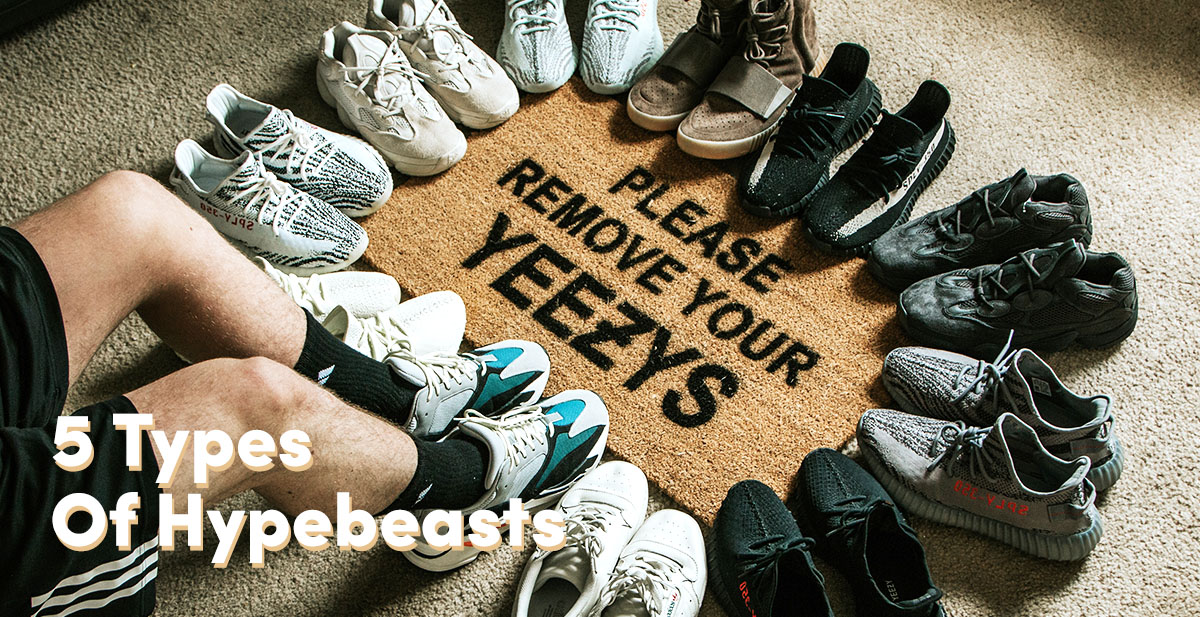548ff6fa497a The Thirst To Be First – 5 Types Of Hypebeasts 5 Types Of Hypebeasts ...